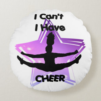 I can't I have cheer Round Pillow