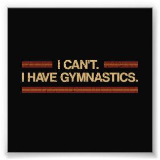 I Can't I Have Gymnastics Photo Print