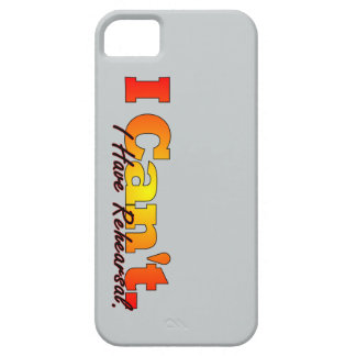 I Can't, I Have Rehearsal iPhone SE/5/5s Case
