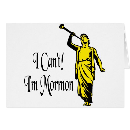 I Can't, I'm Mormon Greeting Card