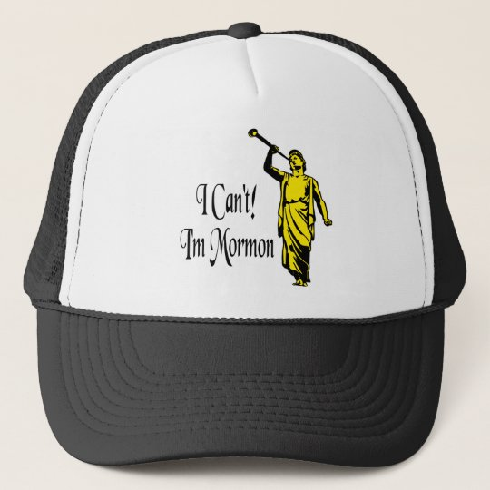 I Can't, I'm Mormon Trucker Hat