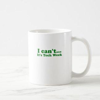 I Cant Its Tech Week Mug