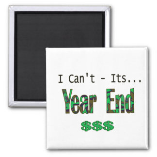 I Can't Its Year End 2 Inch Square Magnet