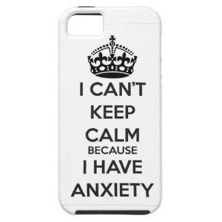 I Can't Keep Calm Because I Have Anxiety iPhone SE/5/5s Case