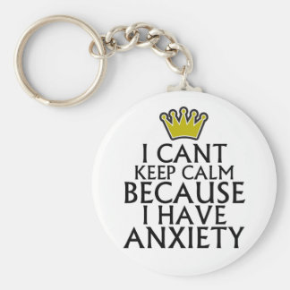 I Cant Keep Calm Because I Have Anxiety Tshirts.pn Keychain