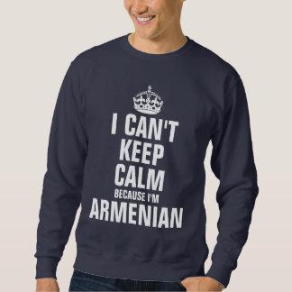 I can't keep calm because I'm Armenian Pull Over Sweatshirts
