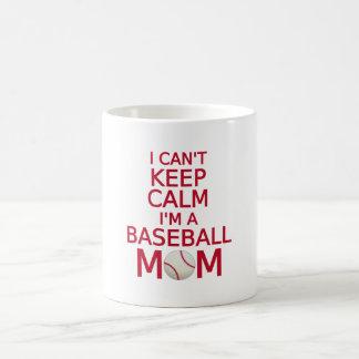 I can't keep calm, I am a baseball mom Coffee Mug