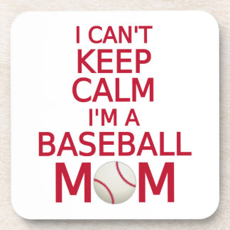 I can't keep calm, I am a baseball mom Beverage Coasters
