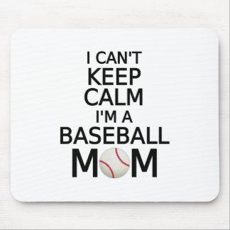 I can't keep calm, I am a baseball mom Mouse Pad