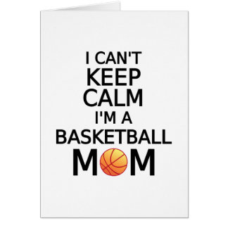 I can't keep calm, I am a basketball mom Card