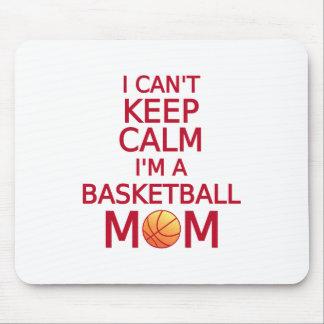I can't keep calm, I am a basketball mom Mouse Pad