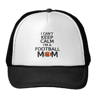 I can't keep calm, I am a football mom Trucker Hat