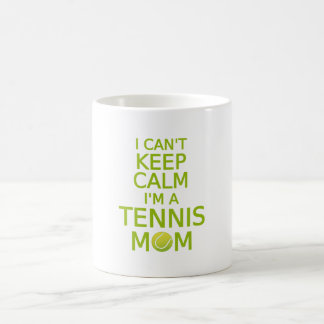 I can't keep calm, I am a tennis mom Coffee Mug
