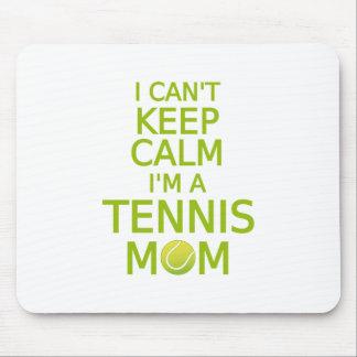 I can't keep calm, I am a tennis mom Mouse Pad