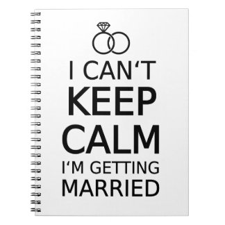 I can't keep calm, I am getting married Notebook
