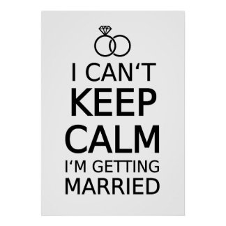 I can't keep calm, I am getting married Poster