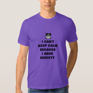 i cant keep calm i have anxiety shirt