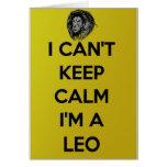 I can't keep calm i'm a leo greeting card