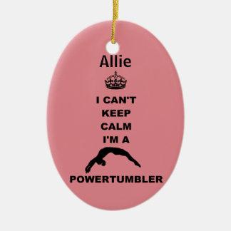 I Can't Keep Calm I'm a Powertumbler ornament