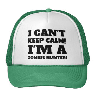 I Cant Keep Calm Im A Zombie Hunter Trucker Hat