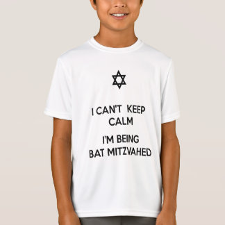 I Can't Keep Calm I'm Being Bat Mitzvahed T-Shirt