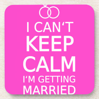 I can't keep calm, I'm getting married Drink Coasters