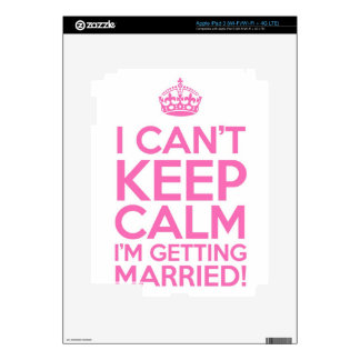 I Can't Keep Calm I'm Getting Married iPad 3 Decals
