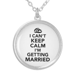 I can't keep calm I'm getting Married Pendant
