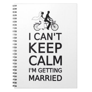 I can't keep calm, I'm getting married Notebook