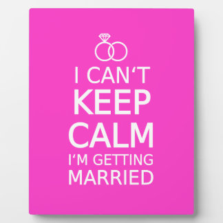 I can't keep calm, I'm getting married Plaque