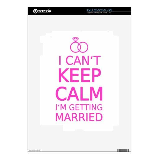 I can't keep calm, I'm getting married Skin For iPad 2