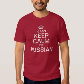 I can't keep calm I'm Russian T Shirt
