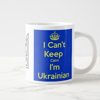 I Can't Keep Calm I'm Ukrainian Mug