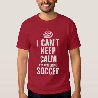 I can't keep calm I'm watching Soccer Tee Shirt
