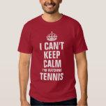 I can't keep calm I'm watching Tennis T-Shirt