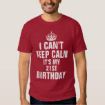 I can't keep calm it's my 21st birthday T-Shirt