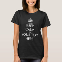 I can't keep calm t shirt for women | Customizable