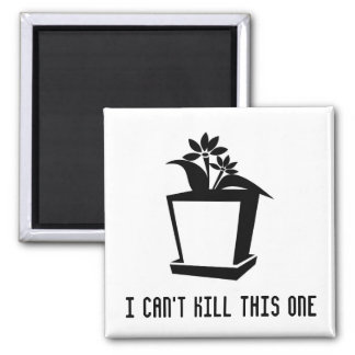I Can't Kill This One 2 Inch Square Magnet