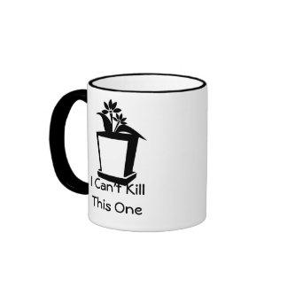I Can't Kill This One Ringer Coffee Mug