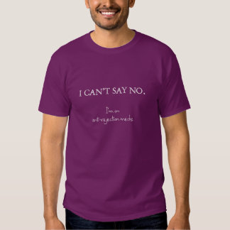 I can't say no. I'm on anti-rejection meds. T-shirt