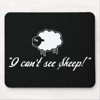 I Can't See Sheep! Mouse Pad