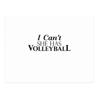 I Can't She Has Volleyball Postcard