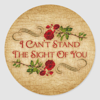 I Can't Stand The Sight Of You Round Sticker