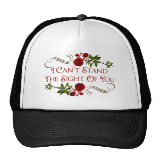I Can't Stand The Sight Of You Trucker Hat
