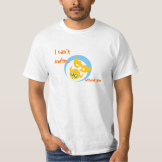 I can't swim without you tee shirt