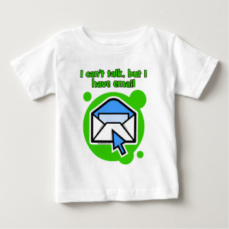 I can't talk but I have email Baby T-Shirt
