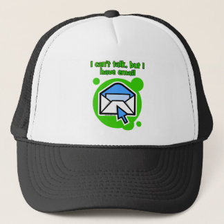 I can't talk but I have email Trucker Hat