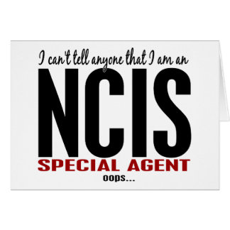 I Cant Tell Anyone NCIS Agent Greeting Card