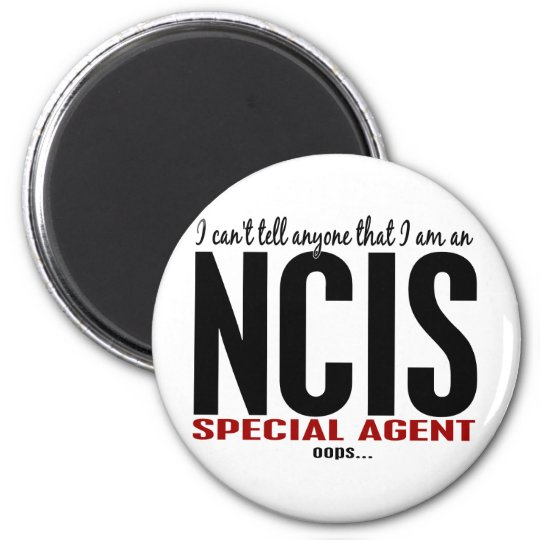 I Cant Tell Anyone NCIS Agent Magnet