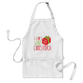 I Can't wait for Christmas! Adult Apron